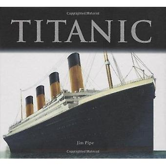 Titanic par Jim Pipe - livre 9781554073030