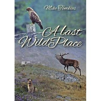 A Last Wild Place by Mike Tomkies - 9781849953139 Book
