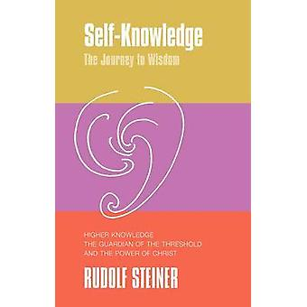 Self-Knowledge - The Journey to Wisdom. Higher Knowledge - the Guardia