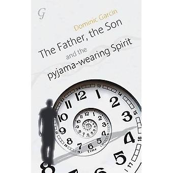 The Father - the Son and the Pyjama-wearing Spirit by Dominic Garcin