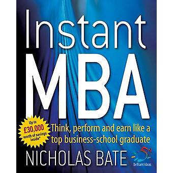 Instant MBA - Think - Perform and Earn Like a Top Business School Grad