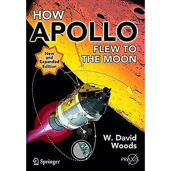 How Apollo Flew to the Moon (2nd ed. 2011) by W. David Woods - 978144