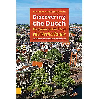 Discovering the Dutch - On Culture and Society of the Netherlands by E