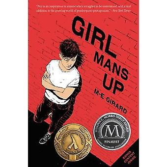 Girl Mans Up by M. E. Girard - 9780062404183 Book
