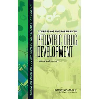 Addressing the Barriers to Pediatric Drug Development: Workshop Summary