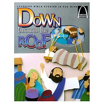 Down Through the Roof: Mark 2:1-12 and Luke 5:18-26 for Children (Arch Books (Paperback)) (Arch Books)