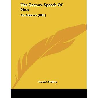 O discurso de gesto do homem: um endereço (1881)