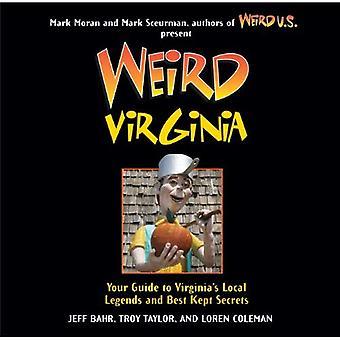 Konstiga Virginia: Din Guide till Virginia lokala legender och bäst bevarade hemligheter