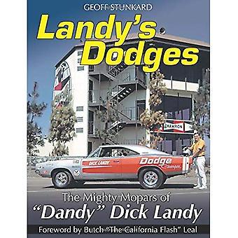 Landy's Dodges: The Mighty Mopars of Dandy Dick Landy