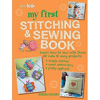 My First Stitching and Sewing Book - Learn how to sew with these 35 cute & easy projects: simple stitches, sweet...