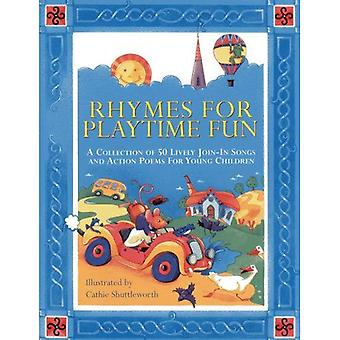 Rhymes for Playtime Fun: A collection of 50 Lively Join-In Songs and Action Poems for Young Children