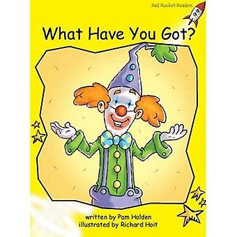 What Have You Got?: Level 2: Early (Red Rocket Readers: Fiction Set B)