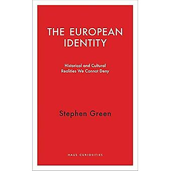 European Identity (Haus Curiosities) Historical and Cultural Realities We Cannot Deny