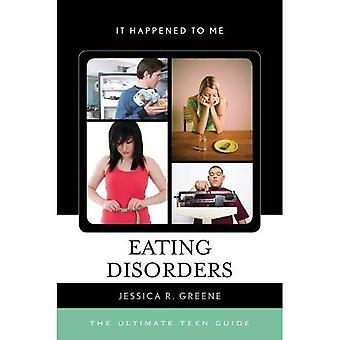 Syömishäiriöt: Ultimate teini opas (se tapahtui minulle)