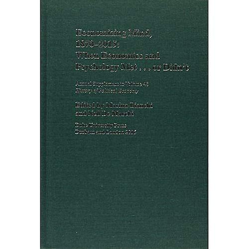 Economizing Mind, 1870 2015  When Economics and Psychology Met . . . or Didn& 039;t