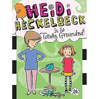 Heidi Heckelbeck Is So Totally Grounded! (Heidi Heckelbeck)