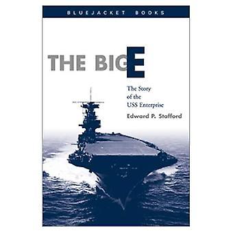 Big E: Story of the USS Enterprise (Classics of Naval Literature)