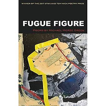 Fugue Figure (Wick Poetry First Book)