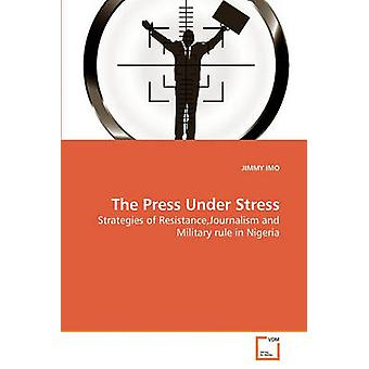 The Press Under Stress by IMO & JIMMY
