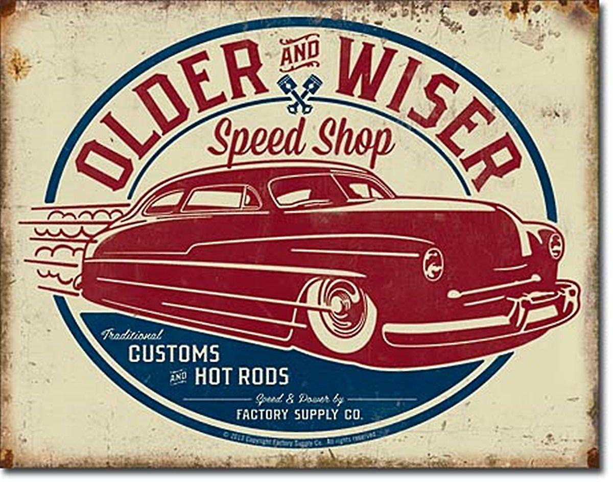 Older and Wiser Speed Shop (ls) metal sign    (de)