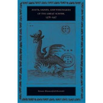Poets Saints and Visionaries of the Great Schism 13781417 by BlumenfeldKosinski & Renate
