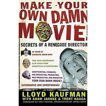 Hacer sus propia película maldita secretos de un renegado Director por Kaufman y Lloyd