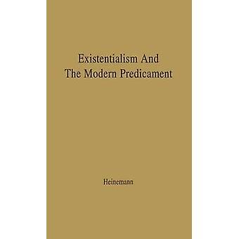 Existentialismus und der modernen Zwangslage von Heinemann & F. H.