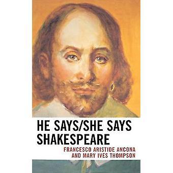 He SaysShe Says Shakespeare by Ancona & Francesco Aristide