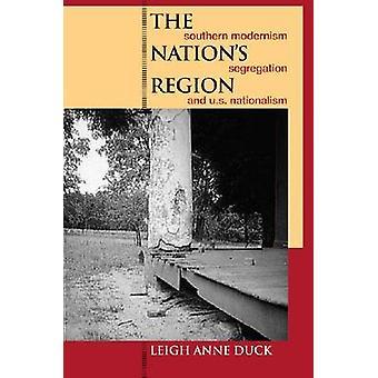 Nasjoner regionen Sør modernismen segregering og amerikanske nasjonalisme av Duck & Leigh Anne