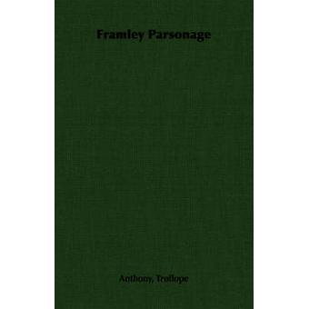 Framley Parsonage di Trollope & Anthony