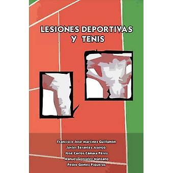 Lesiones Deportivas y Tenis by Asenjo & Javier Serantes
