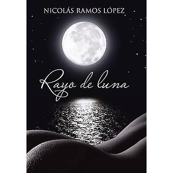 Rayo de Luna by Lopez & Nicolas Ramos