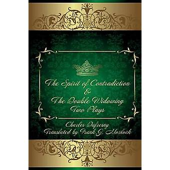 The Spirit of Contradiction  the Double Widowing Two Plays by Dufresny & Charles
