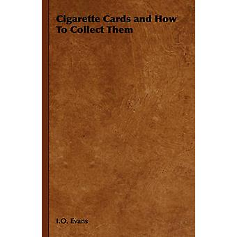 Cigarette Cards and How to Collect Them by Evans & I. O.
