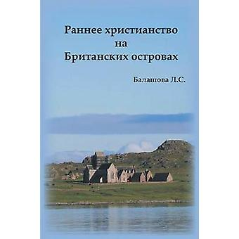 Early Christianity in the British Isles Russian by L S Balashova
