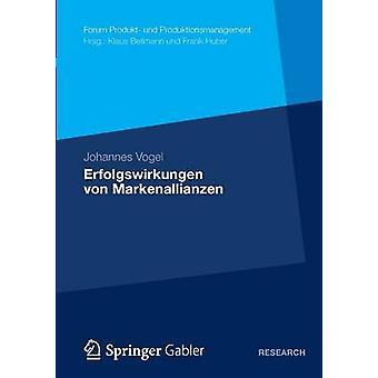 Erfolgswirkungen Von Markenallianzen by Vogel & Johannes