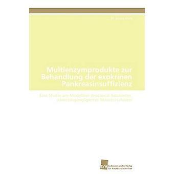 Multienzymprodukte zur Behandlung der exokrinen Pankreasinsuffizienz by Koch Dr. Jessica