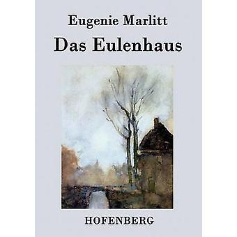 Das Eulenhaus af Eugenie Marlitt