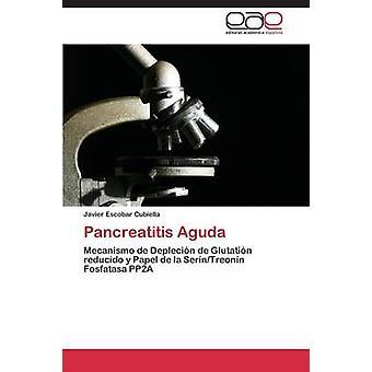 Pancreatitis Aguda door Escobar Cubiella Javier