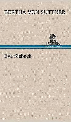 Eva Siebeck by Suttner & Bertha Von
