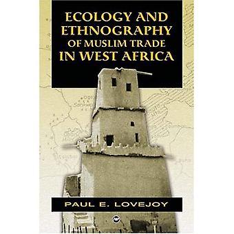 Écologie et l'ethnographie du commerce musulman en Afrique de l'ouest