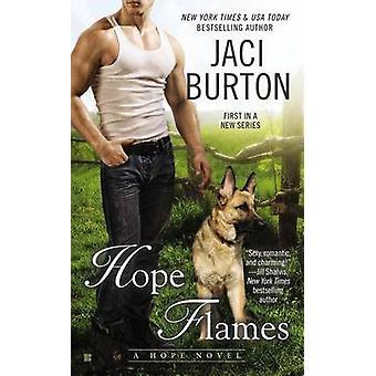 Hope Flames by Jaci Burton - 9780425259764 Book