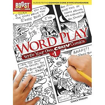 BOOST Word Play Write Your Own Crazy Comics #1 by Chuck Whelon - 9780