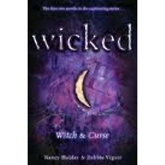 Wicked - Witch and Curse by Nancy Holder - Debbie Viguie - 97814169711