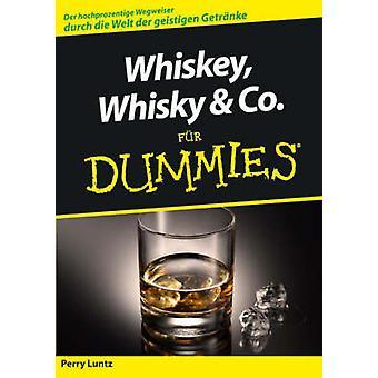 Whiskey - Whisky & Co. fur Dummies by Perry Luntz - Jurgen Dubau - 97