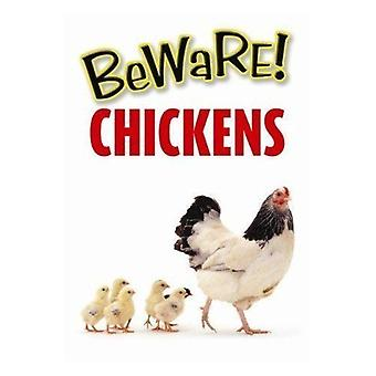 Beware Chickens Sign