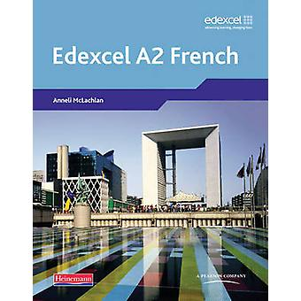 Edexcel A Level French A2 Student Book and CDROM by Bell
