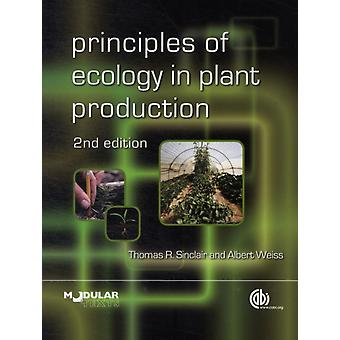 Principles of Ecology in Plant Production (Modular Texts) (Paperback) by Sinclair T.R. Weiss A.
