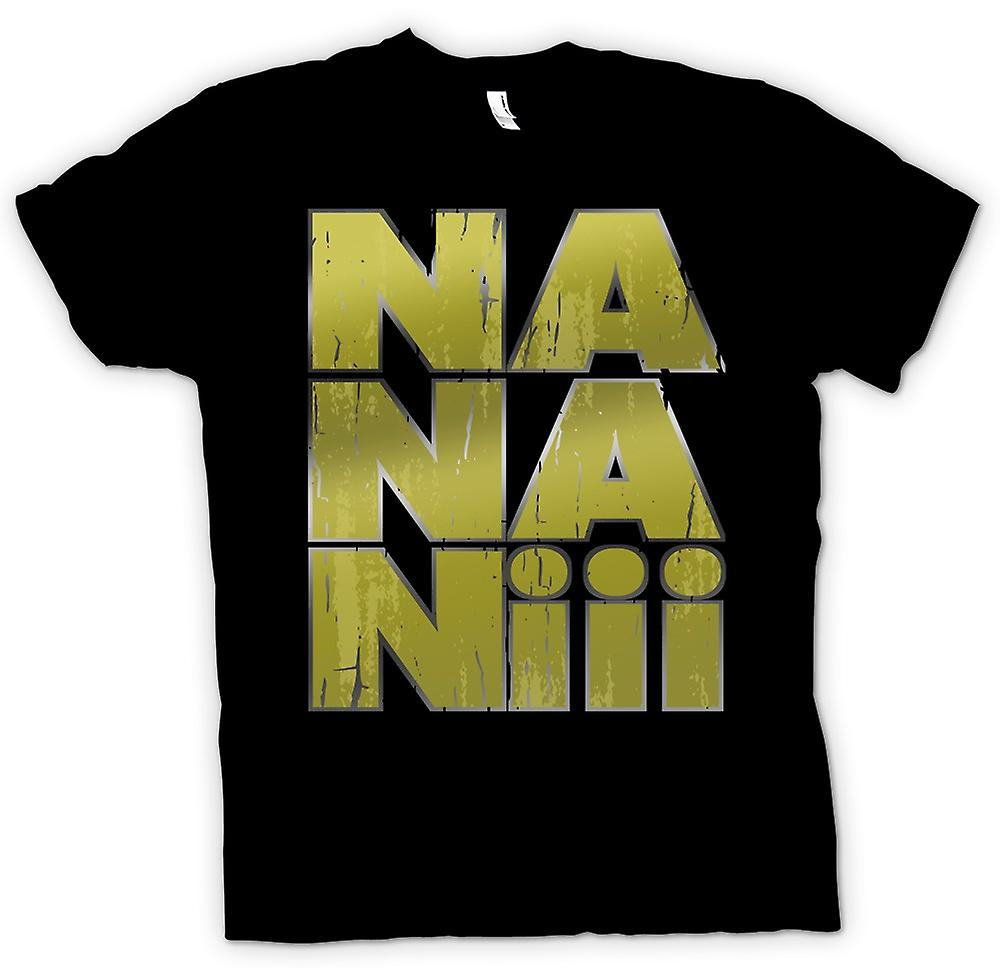 Mens T-shirt - Na Na Nii - Daft Saying