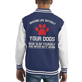 Imagine Life Without Your Dogs Kid's Varsity Jacket